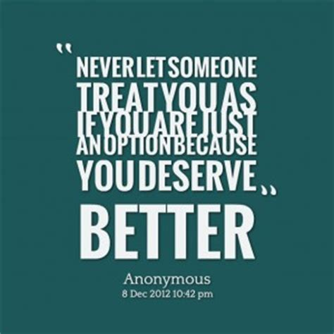 Treat Me Better Quotes