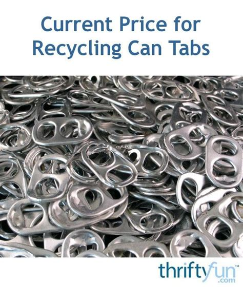 Current Price for Recycling Can Tabs? in 2020 | Can tabs