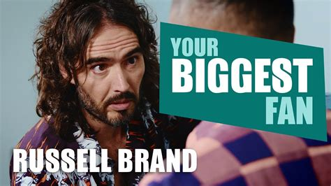 Russell Brand | Your Biggest Fan - YouTube