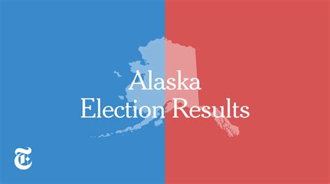 Alaska Election Results 2016 – The New York Times